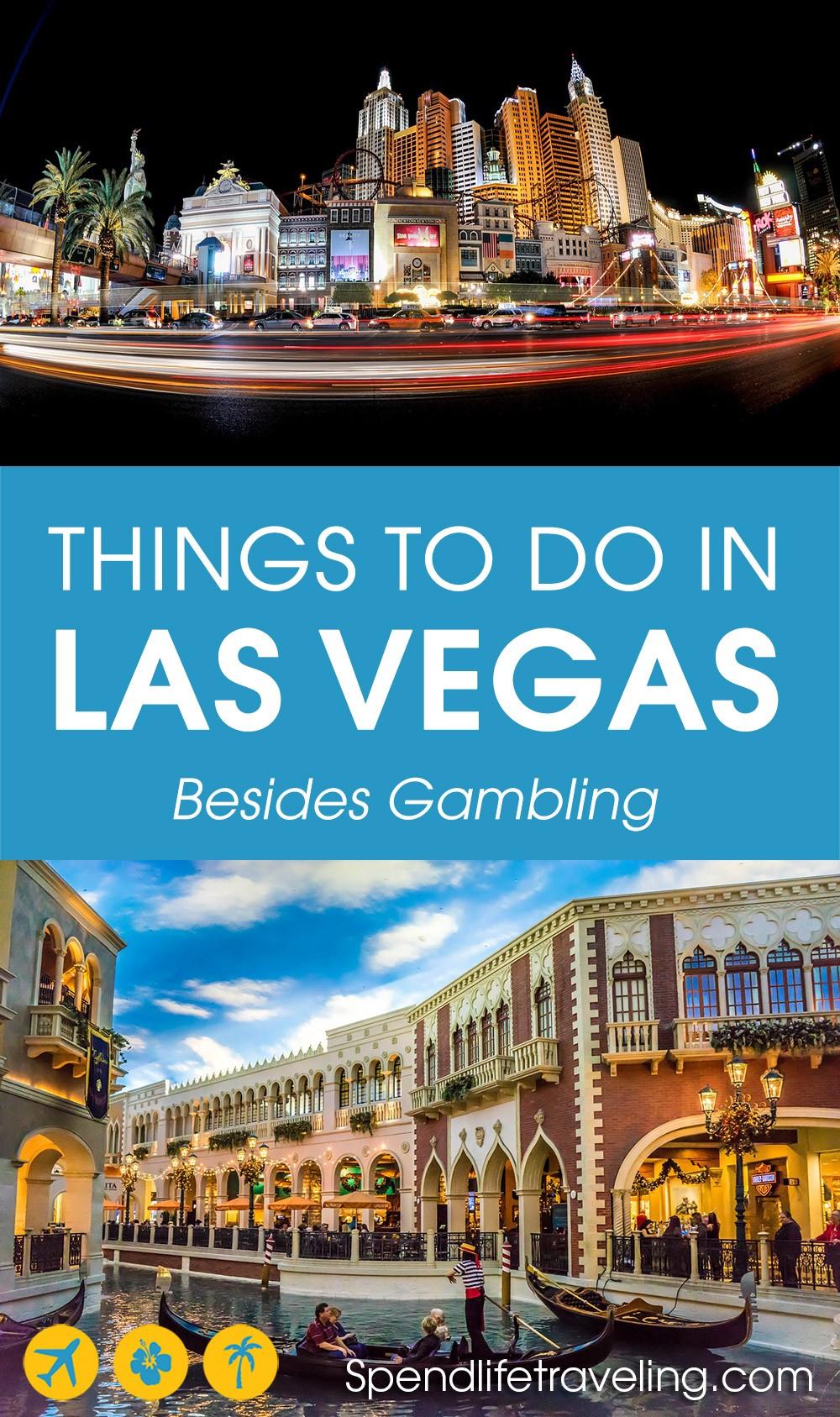 What to do in Vegas besides gambling? A complete guide. #LasVegas #visitLasVegas