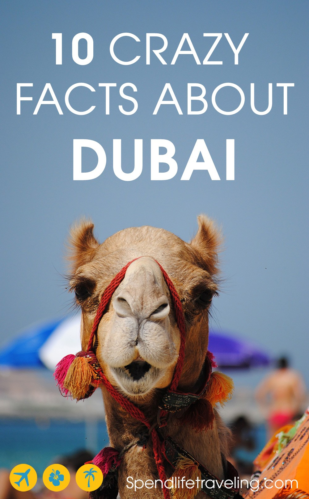10 Facts about #Dubai: some interesting, some crazy and some shocking things to know about Dubai! #crazyfacts #UAE #emirates