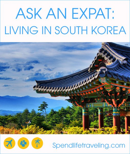 Interview with an expat about what it's like to move to and live in South Korea. #expat #southkorea #moveabroad #workabroad