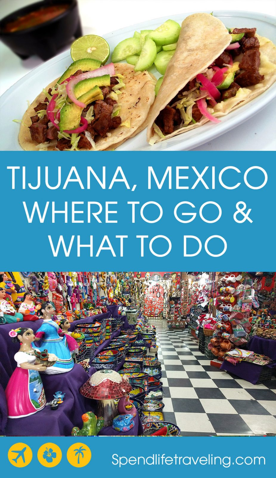 Things to do in #Tijuana, Mexico - How to plan the perfect day trip to Tijuana from San Diego, Californa