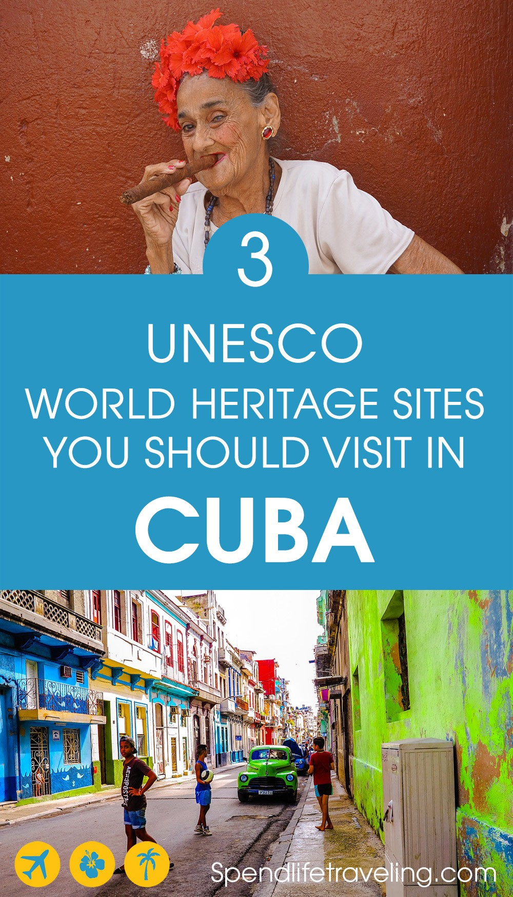 3 Must See Places When Traveling to #Cuba #UNESCO