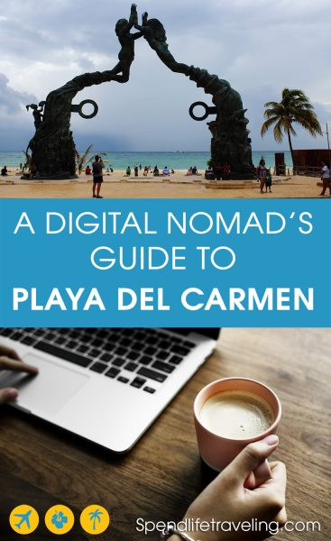 Playa Del Carmen, Mexico, is becoming a popular destination for digital nomads. Check out this practical guide with information about cost of living, where to work from, where to live and what to do. #PlayaDelCarmen #digitalnomad #remoteworking #workabroad #mexico