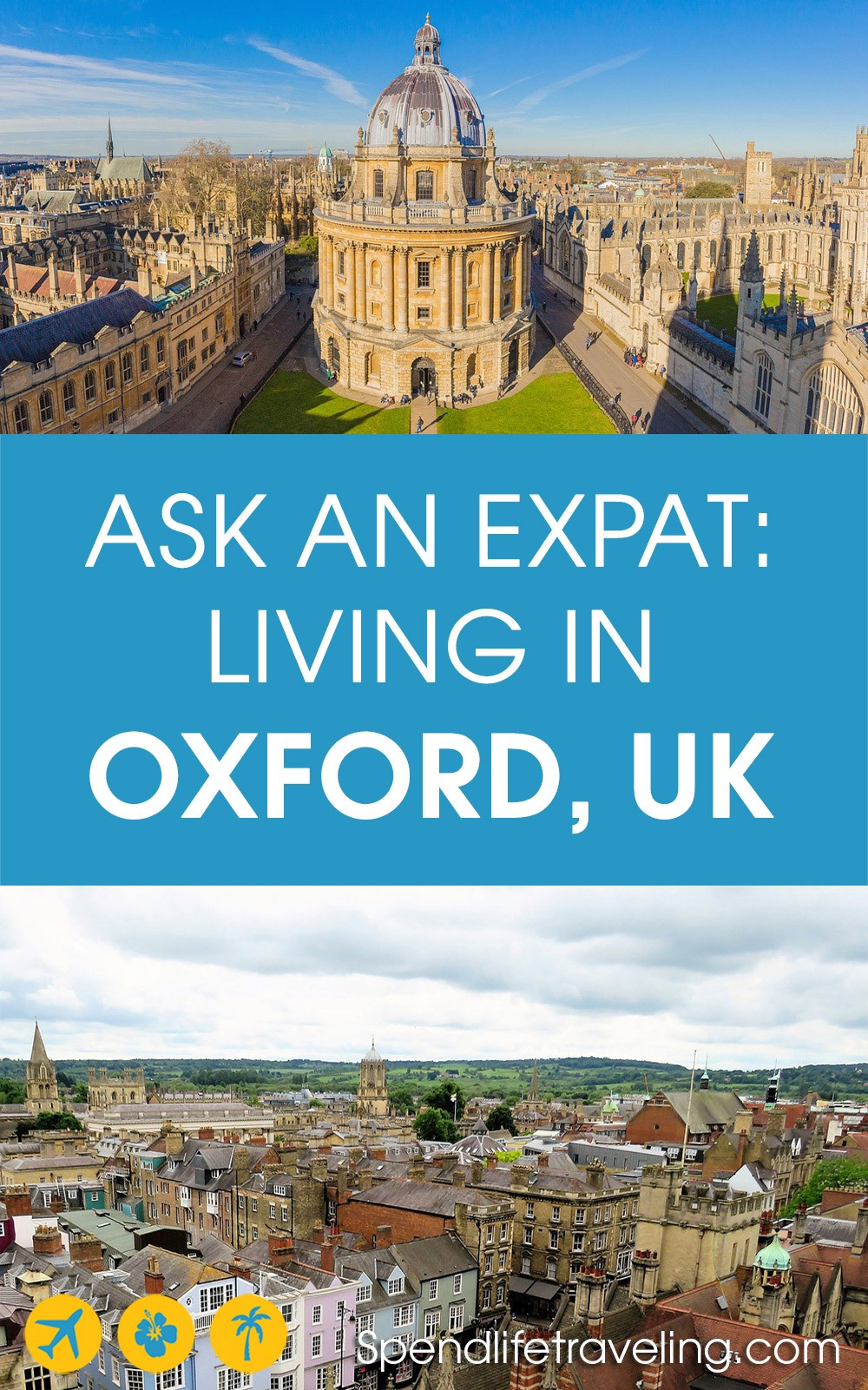 What is it like to move to and live in #Oxford? Interview with an #expat.
