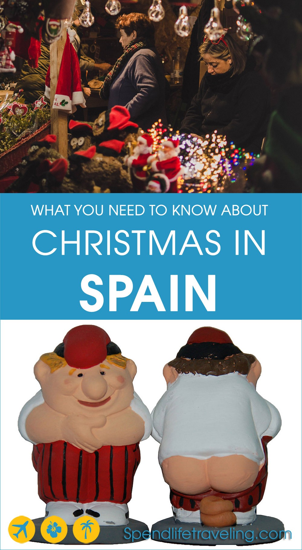 Christmas in Spain: traditions, the food, the dates and things to do if you decide to celebrate Christmas in Spain